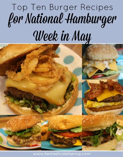 Top Ten Burger Recipes for National Hamburger Week in May #burgers #hamburger #recipe