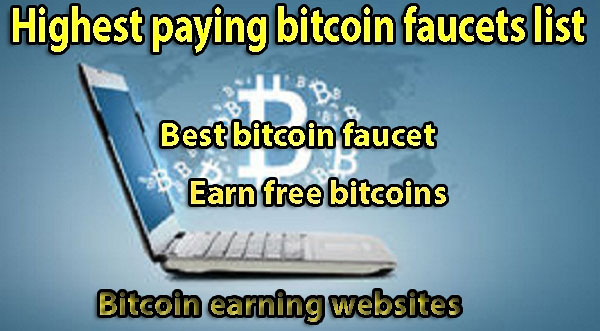 highest paying bitcoin faucet,free bitcoin,bitcoins,bitcoin free,best bitcoin faucet,bitcoin faucet list,earn bitcoin free
