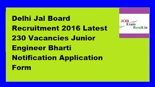 Delhi Jal Board Recruitment 2016 Latest 230 Vacancies Junior Engineer Bharti Notification Application Form