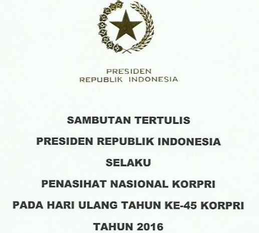 Download Naskah Pidato Sambutan Presiden RI, Joko Widodo selaku Penasihat Nasional KORPRI pada Peringatan HUT KORPRI ke-45 Tahun 2016