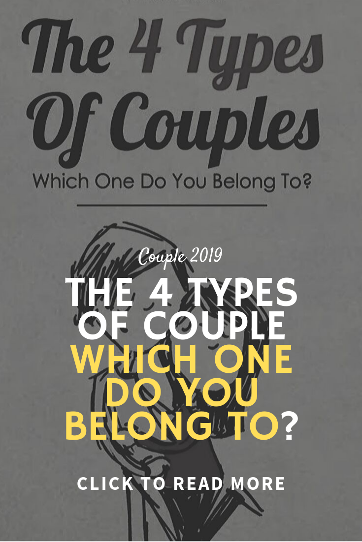 The 4 Types Of Couple WHICH ONE DO YOU BELONG TO?
