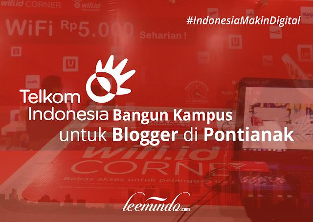 telkom, kampus blogger, wifi id, pontianak, dunia digital, indonesia makin digital