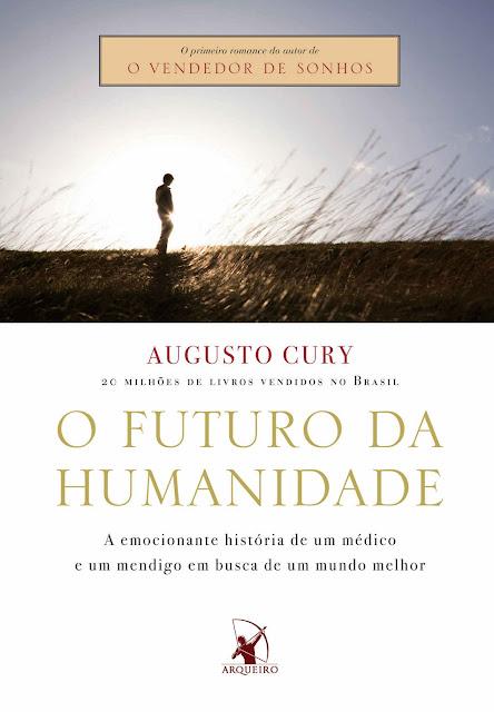 O futuro da humanidade Augusto Cury