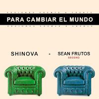 Shinova y Sean Frutos estrenan Para cambiar el mundo