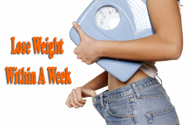 Best Diet Plan To Lose Weight Within A Week
