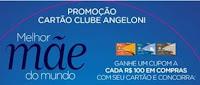 Promoção Cartão Clube Angeloni Melhor Mãe do Mundo