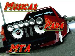 [MTA:SA] MUSICAS PARA MTA:SA SO LANÇAMENTO BRABO