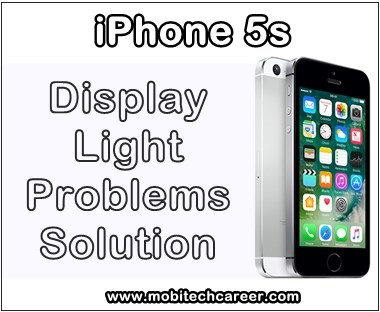 mobile phone, cell phone, iphone repair, smartphone, how to fix, solve, repair Apple iPhone 5S display screen light not working, no glow, no light in screen, problems, faults, jumper, solution, kaise kare hindi me, display screen light repairing, steps, tips, guide, pdf books, software download, in hindi.