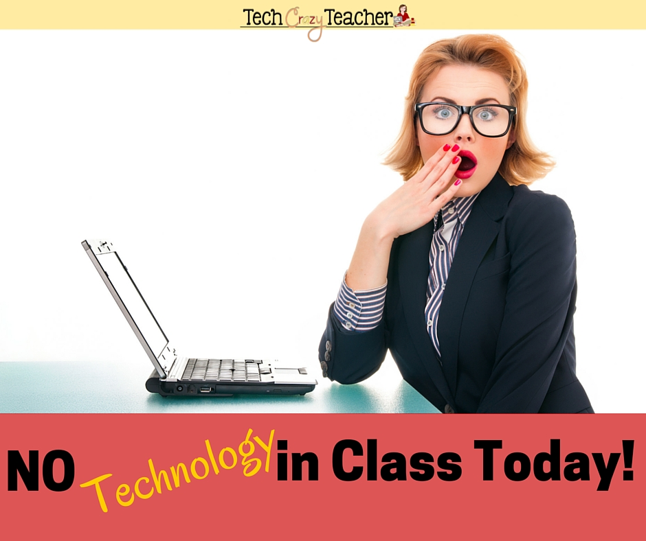 Do you depend on technology in your classroom? Does your teacher heart tremble when technology fails?