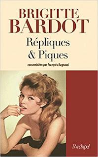 Répliques Et Piques de Brigitte Bardot PDF