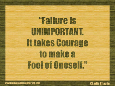 "Quotes About Success And Failure How To Fail Your Way To Success: ""Failure is unimportant. It takes courage to make a fool of oneself."" - Charlie Chaplin"
