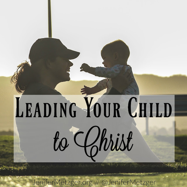 Leading your child to Christ. #parenting #motherhood #children #Christ