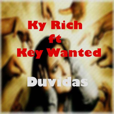 Ky Rich ft Key Wanted- Duvidas de mim (2k17) (Rap) || DOWNLOAD