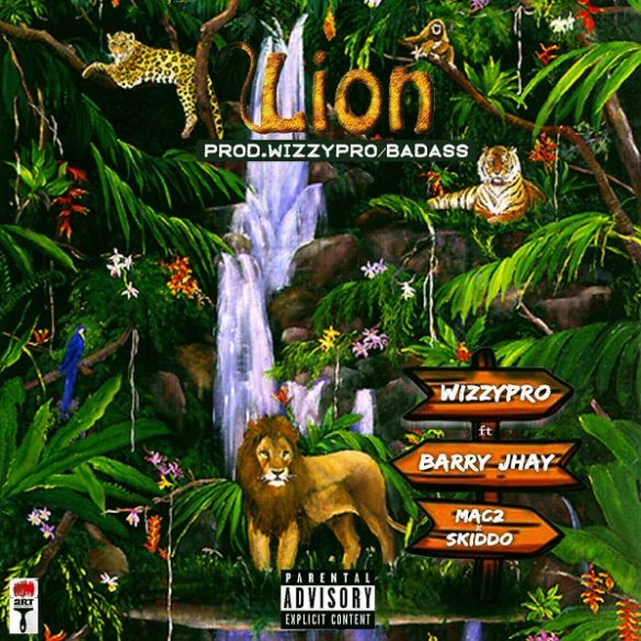 [Music] WizzyPro ft. Barry Jhay, Mac 2, Skido – Lion