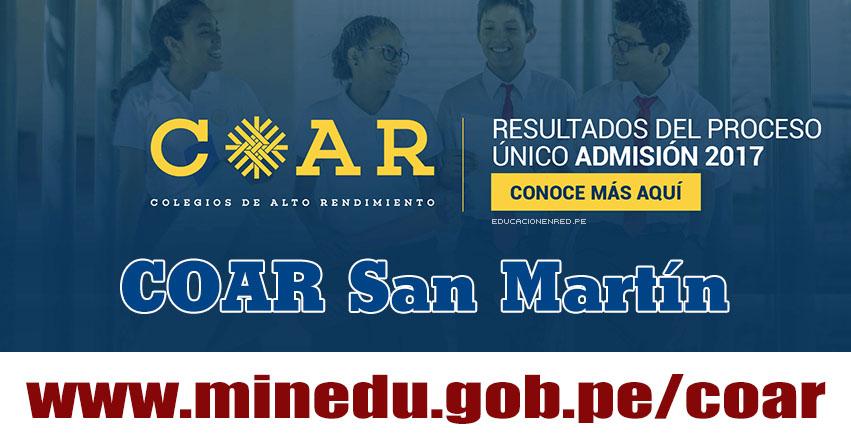 COAR San Martín: Resultado Final Examen Admisión 2017 (28 Febrero) Lista de Ingresantes - Colegios de Alto Rendimiento - MINEDU - www.dresanmartin.gob.pe