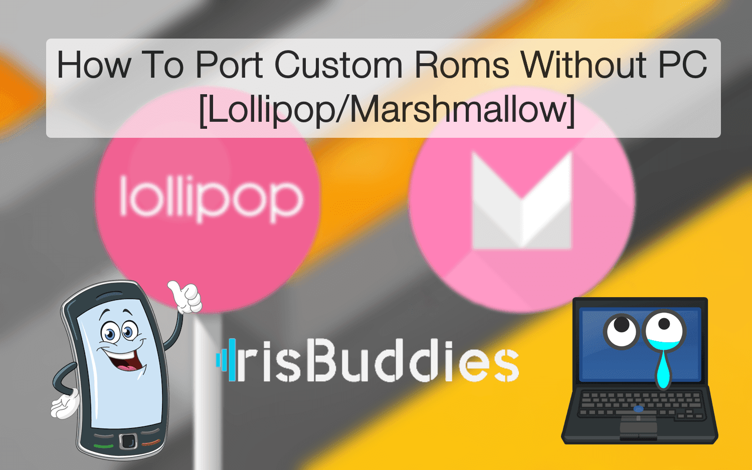 How To Port Custom Roms Without PC On Your Mobile [Lollipop
