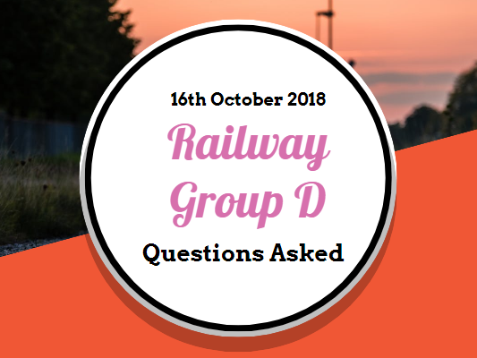 RRB Railway Group D Questions Asked: 16th October 2018 (Shift I+II+III) English & Hindi