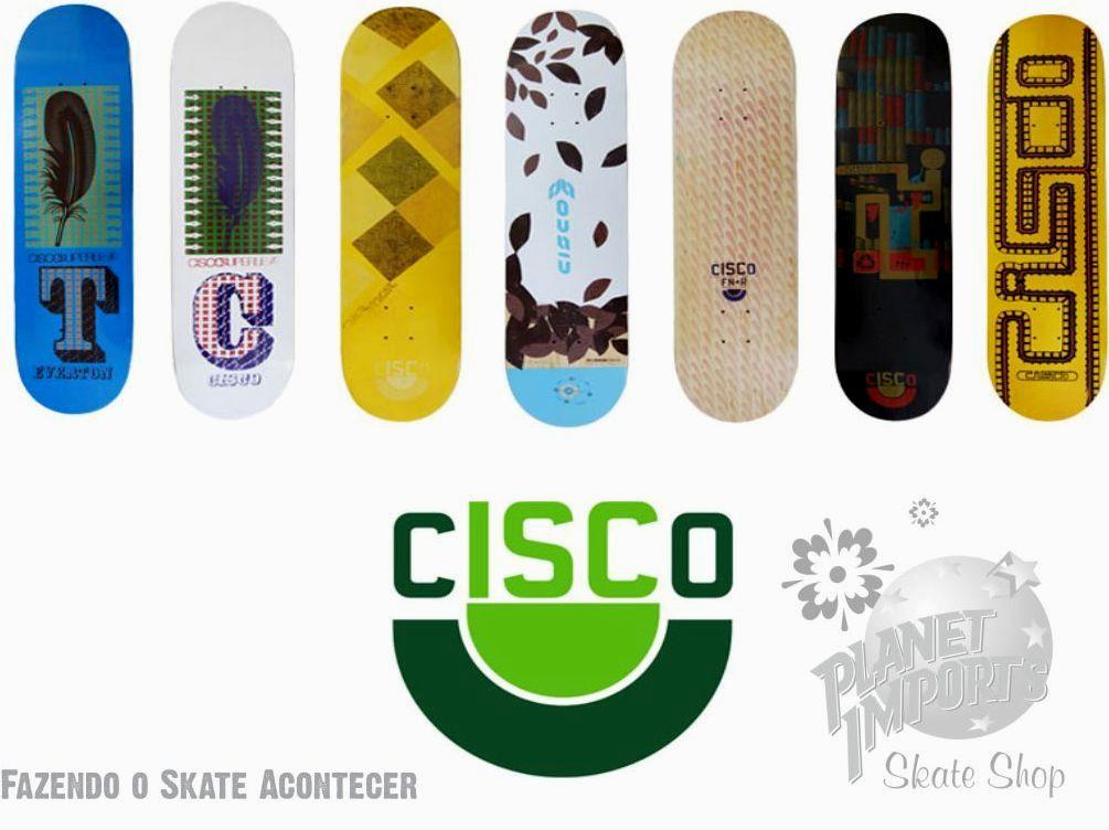 Planet Skate Shop  Novos Shapes Cisco na Planet Skate Shop!! 5353ad43855
