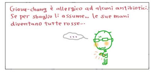 Giova-chang è allergico ad alcuni antibiotici. Se per sbaglio li assume... le sue mani diventano tutte rosse…