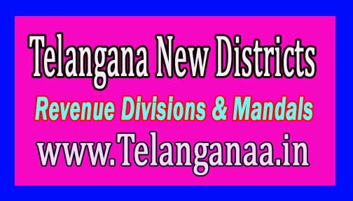 Telangana TS State New Districts Revenue Divisions Mandals List to be Declared  Telangana TS New Districts