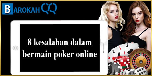 8 kesalahan dalam bermain poker online