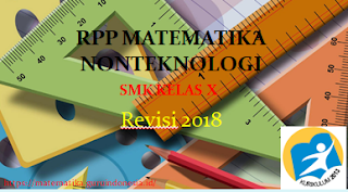 RPP Matematika SMK Nonteknologi Kelas X Kurikulum 2013 Revisi 2018