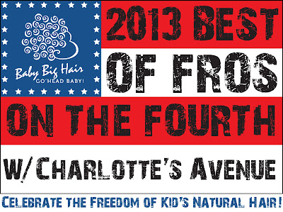 Charlotte's Avenue: 2013 Best of Fros on the Fourth Baby Big Hair Giveaway