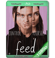 FEED (2017) WEB-DL 1080P HD MKV ESPAÑOL LATINO