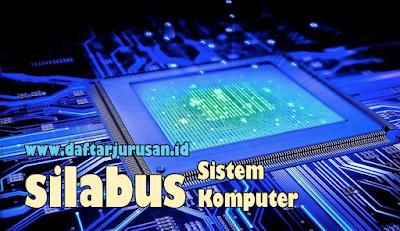 Daftar Silabus / Mata Kuliah Yang Dipelajari Pada Sistem Komputer