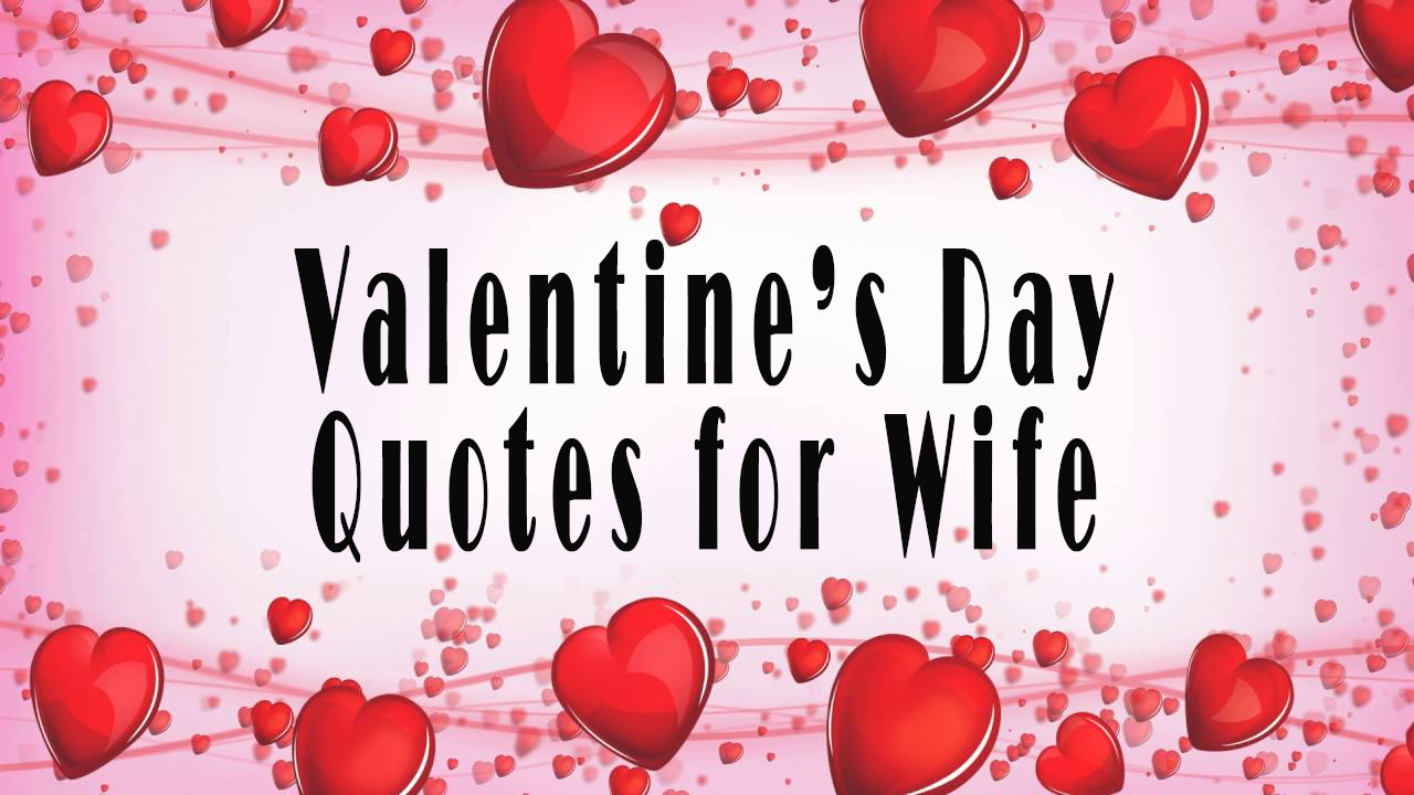 Valentines Quotes For Her Romantic Happy Valentine's Day Quotes And Sayings For Wife  Juicy