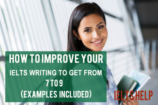 improve IELTS writing to get from 7 to 9
