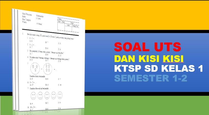 Soal dan Kisi-kisi UTS K13 dan KTSP Kelas 1 SD Semester 2