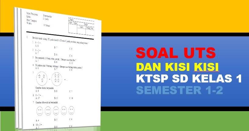 3 Paket Soal Dan Kisi Kisi Uts Ktsp Kelas 1 Sd 2 Semester Guru Berbagi