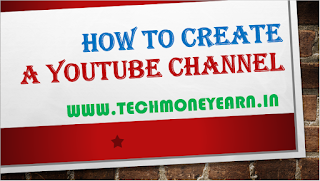 How To Create A YouTube Channel And Earn Money