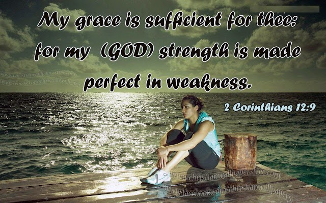 To Perfect in Weakness - Grace of God is Sufficient