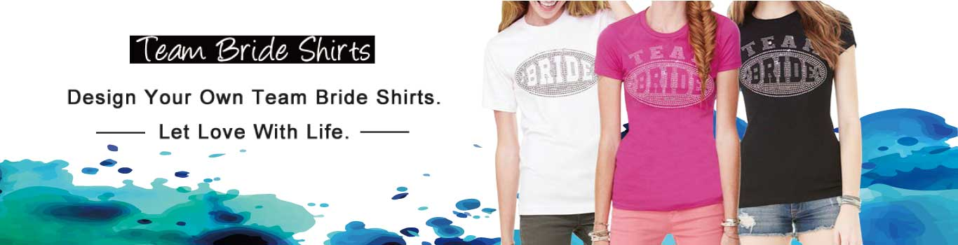 a8b3dd92 http://www.imprints-tshirt.com/team-bride-shirts. With our awesome designs  ,Get the finest quality of team bride shirts at cheapest price .