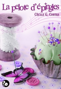 La pelote d'épingles Cécile G. Cortes