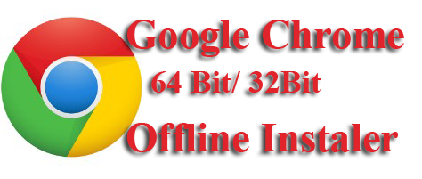 Download Google Chrome Offline Installer Fastest Web Browser for