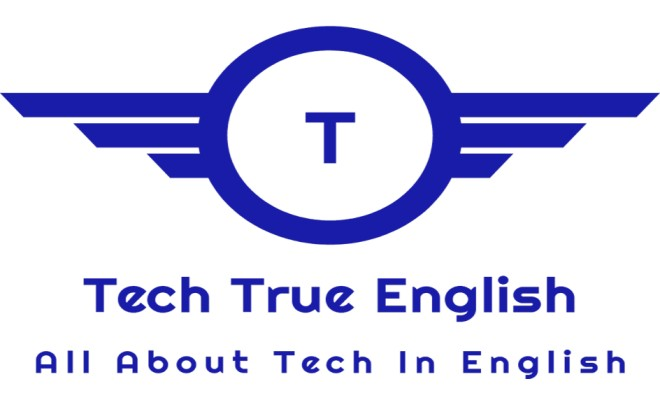 Tech True English:- All About Tech In English