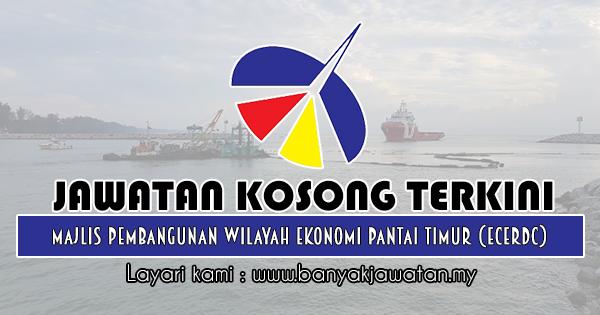 Jawatan Kosong 2018 di Majlis Pembangunan Wilayah Ekonomi Pantai Timur (ECERDC)