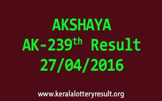 AKSHAYA AK 239 Lottery Result 27-4-2016