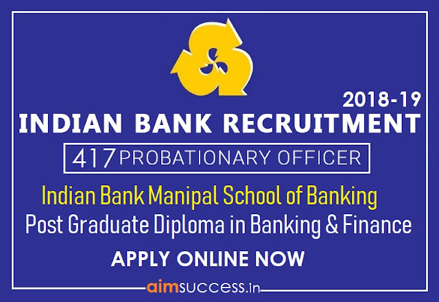 Indian Bank Manipal PO Recruitment 2018 : 417 Vacancies (Apply Now)