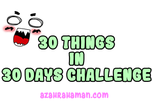 30 Things in 30 Days Challenge ::: MAY 2018