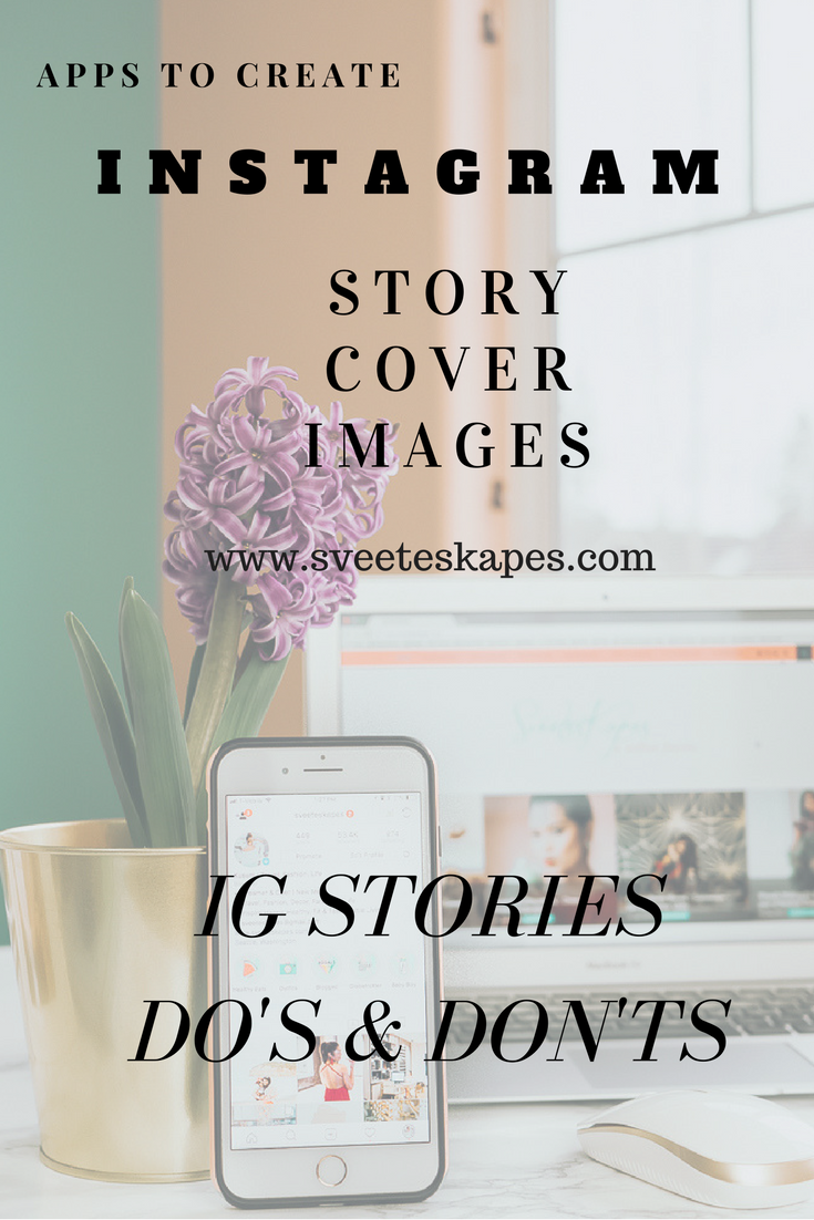 Do's and Don'ts of Instagram Stories + Highlights + Cover