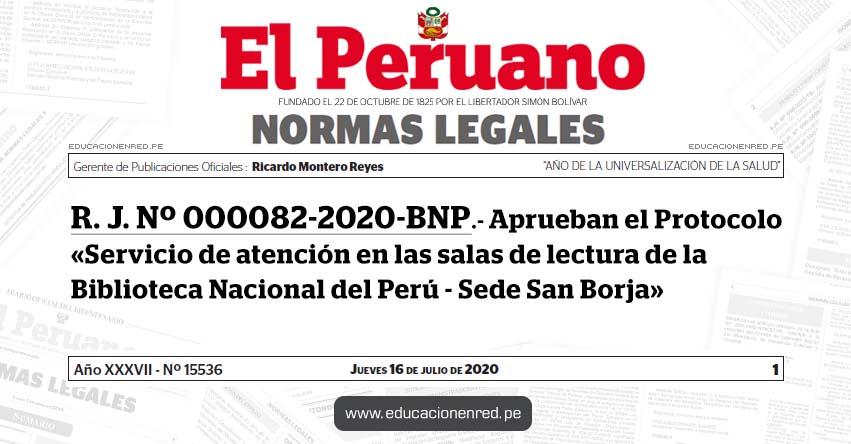R. J. Nº 000082-2020-BNP.- Aprueban el Protocolo «Servicio de atención en las salas de lectura de la Biblioteca Nacional del Perú - Sede San Borja»