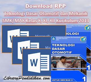 Download RPP Teknologi Dasar Otomotif dan Teknologi Mekanik SMK/MAK Kelas X, XI, XII Kurikulum 2013
