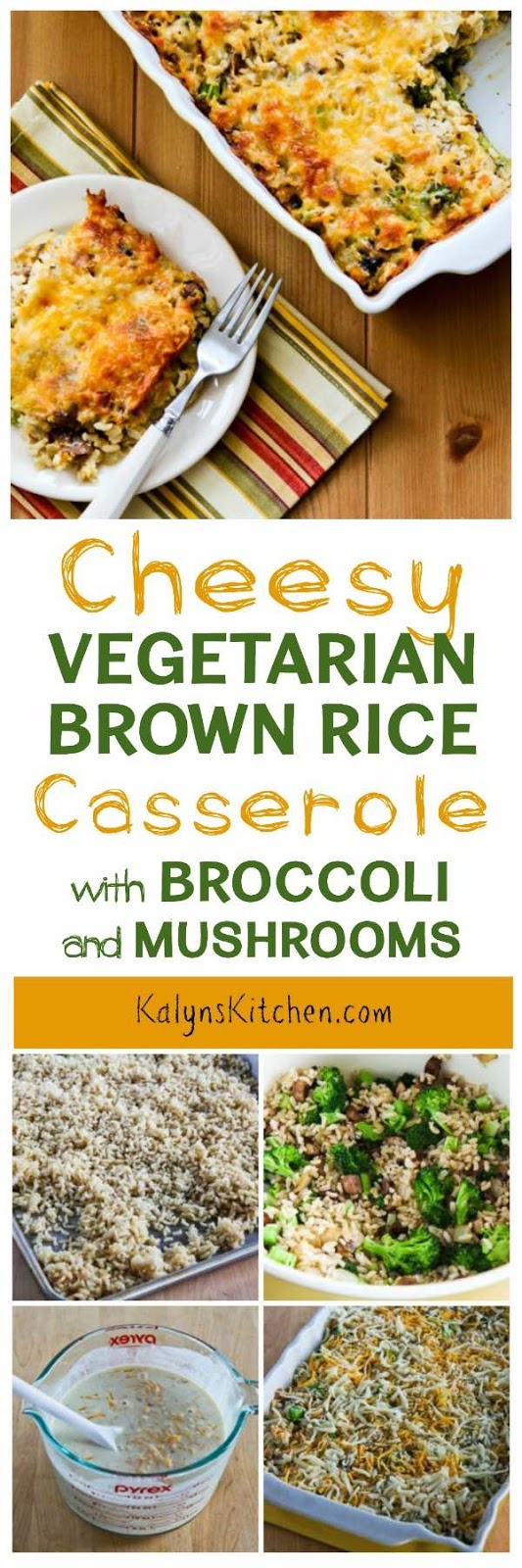 Cheesy Vegetarian Brown Rice Casserole with Broccoli and ...