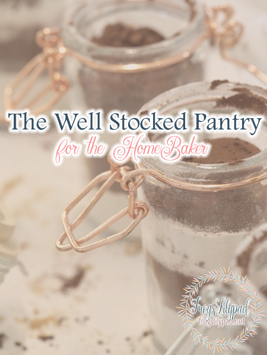 The Well Stocked Pantry for the Home Baker