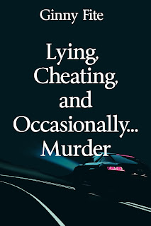 Book Showcase: Lying, Cheating, and Occasionally Murder by Ginny Fite