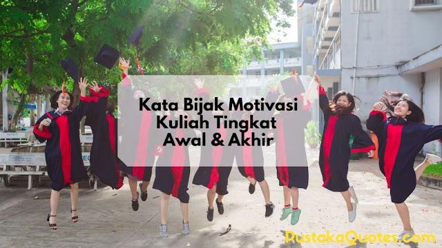 Kata Bijak Motivasi Kuliah Tingkat Awal & Akhir
